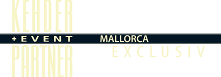 Mallorca Event Agentur - Kehder und Eventpartner - Mallorca Seminare, Meetings, Events
